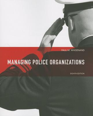 Managing Police Organizations By Whisenand, Paul M.