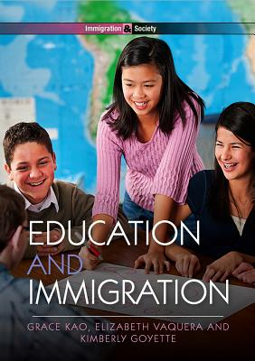 Education and Immigration By Kao, Grace/ Vaquera, Elizabeth/ Goyette, Kimberly